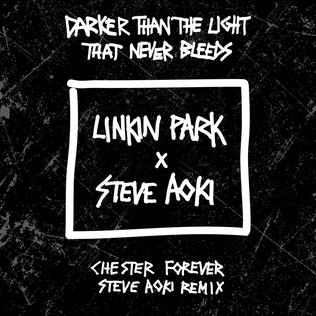 Darker Than the Light That Never Bleeds Linkin Park and Steve Aoki song