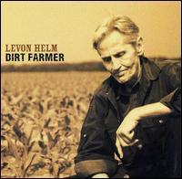 <i>Dirt Farmer</i> 2007 studio album by Levon Helm