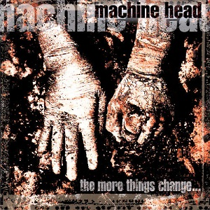 <i>The More Things Change...</i> 1997 studio album by Machine Head