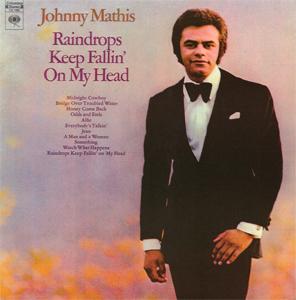 <i>Raindrops Keep Fallin on My Head</i> (Johnny Mathis album) 1970 studio album by Johnny Mathis