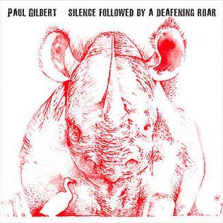 Paul Gilbert - Silence Followed By a Deafening Roar