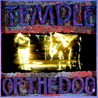 <i>Temple of the Dog</i> (album) 1991 studio album by Temple of the Dog