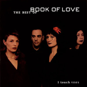<i>I Touch Roses: The Best of Book of Love</i> 2001 studio album by Book of Love