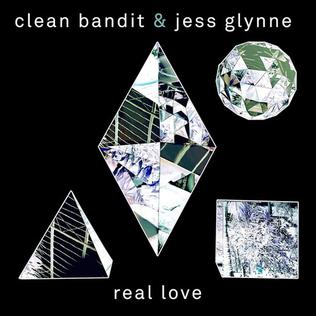 Real Love (Clean Bandit and Jess Glynne song) 2014 single by Clean Bandit