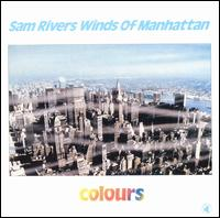 <i>Colours</i> (Sam Rivers album) 1982 studio album by Sam Rivers Winds of Manhattan