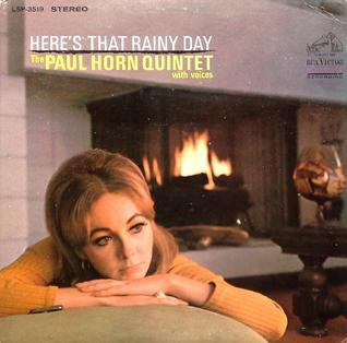 <i>Heres That Rainy Day</i> (album) 1966 studio album by Paul Horn Quintet with Voices