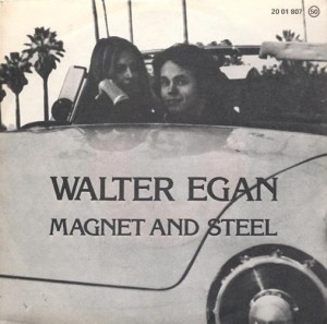 Magnet and Steel 1978 song performed by Walter Egan