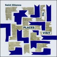 <i>Places to Visit</i> 1999 EP by Saint Etienne