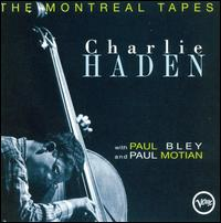 <i>The Montreal Tapes: with Paul Bley and Paul Motian</i> 1994 live album by Charlie Haden