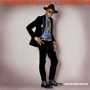 <i>Timez Are Weird These Days</i> 2011 studio album by Theophilus London