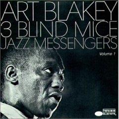 <i>Three Blind Mice</i> (album) live album by Art Blakey
