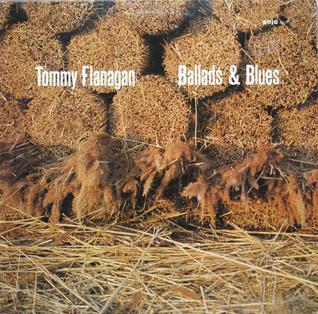 <i>Ballads & Blues</i> (Tommy Flanagan album) 1978 studio album by Tommy Flanagan