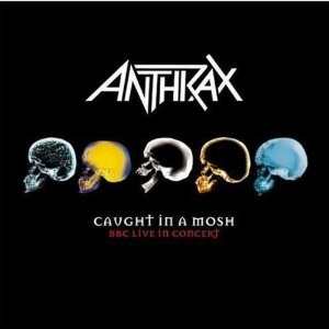 <i>Caught in a Mosh: BBC Live in Concert</i> 2007 live album by Anthrax