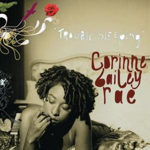 Trouble Sleeping (song) 2006 single by Corinne Bailey Rae