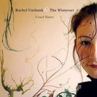 <i>Cruel Sister</i> (Rachel Unthank and the Winterset album) 2005 studio album by Rachel Unthank and the Winterset