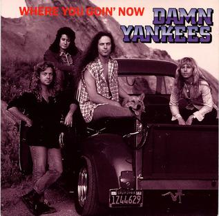 Where You Goin Now 1992 single by Damn Yankees