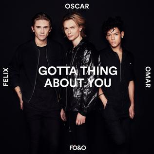 Gotta Thing About You 2017 single by FO&O