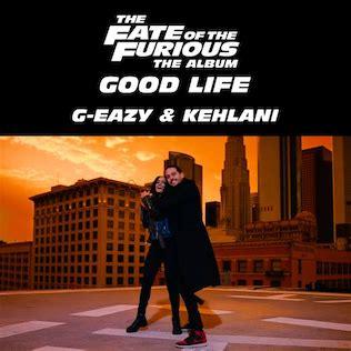 Good Life (G-Eazy and Kehlani song) - Wikipedia