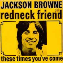 Jackson Browne Redneck Friend 1973 French 45 Single Picture Sleeve.jpg