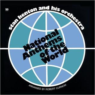 <i>National Anthems Of The World</i> (album) 1972 studio album by Stan Kenton Orchestra
