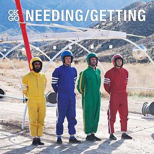 Needing/Getting 2012 song composed by Andy Ross, Damian Kulash performed by OK Go