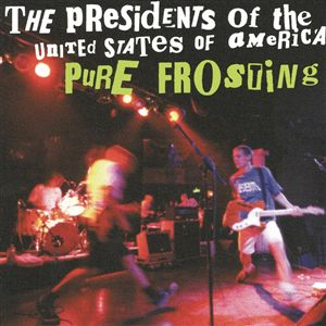 <i>Pure Frosting</i> 1998 compilation album by The Presidents of the United States of America