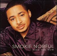 <i>I Need You Now</i> (album) album by Smokie Norful