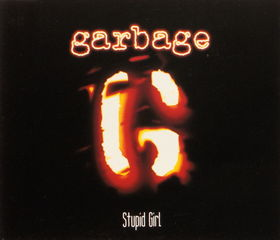 Stupid Girl (Garbage song) Garbage song