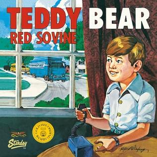 Teddy Bear (Red Sovine song) 1976 single by Red Sovine