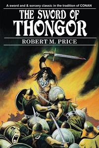 <i>The Sword of Thongor</i> book by Robert M. Price