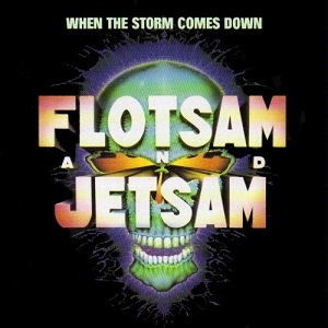 <i>When the Storm Comes Down</i> album by Flotsam and Jetsam