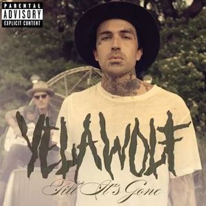 Till Its Gone 2014 song performed by Yelawolf