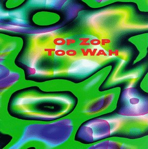 <i>Op Zop Too Wah</i> 1996 studio album by Adrian Belew