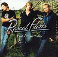 <i>Feels Like Today</i> 2004 studio album by Rascal Flatts