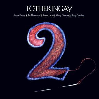 <i>Fotheringay 2</i> 2008 studio album by Fotheringay