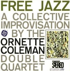 <i>Free Jazz: A Collective Improvisation</i> 1961 studio album by Ornette Coleman