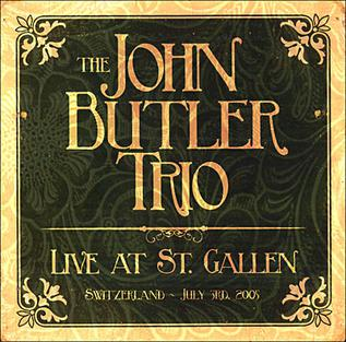 <i>Live at St. Gallen</i> 2005 live album by The John Butler Trio
