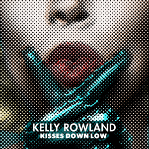 Kisses Down Low 2013 single by Kelly Rowland