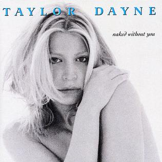 <i>Naked Without You</i> (album) 1998 studio album by Taylor Dayne