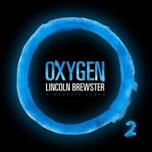 <i>Oxygen</i> (Lincoln Brewster album) 2014 studio album by Lincoln Brewster