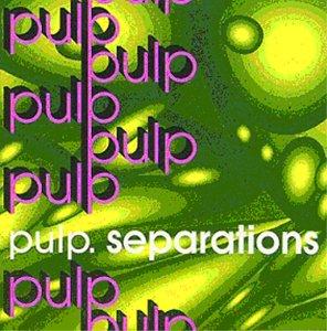<i>Separations</i> (album) 1992 studio album by Pulp