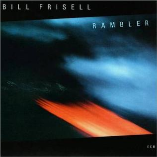<i>Rambler</i> (Bill Frisell album) 1985 studio album by Bill Frisell