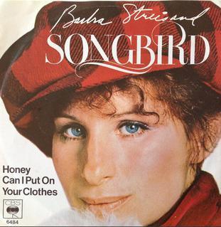 Songbird (Barbra Streisand song) 1978 single by Barbra Streisand