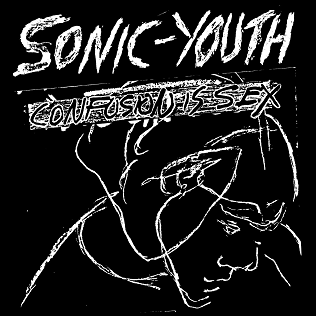 <i>Confusion Is Sex</i> 1983 studio album by Sonic Youth