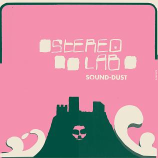 <i>Sound-Dust</i> 2001 studio album by Stereolab