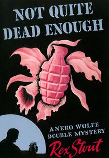 <i>Not Quite Dead Enough</i> book by Rex Stout
