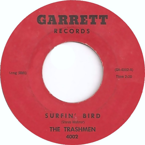 Surfin Bird single by The Trashmen, later covered by Ramones
