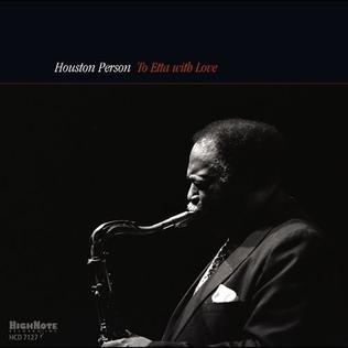 <i>To Etta with Love</i> 2004 studio album by Houston Person