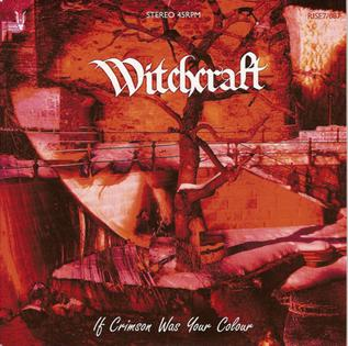 If Crimson Was Your Colour album by Witchcraft