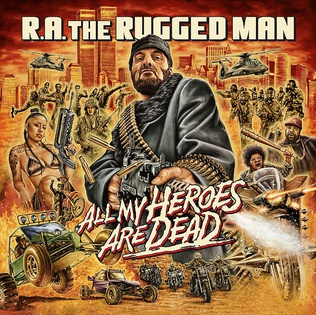 All My Heroes Are Dead R A The Rugged